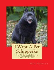 I Want a Pet Schipperke