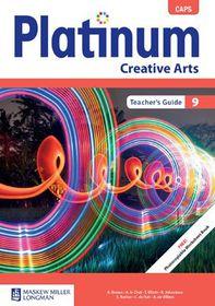 Platinum CAPS Creative Arts Grade 9 Teacher's Guide
