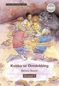 Senior African Writers Series: Afrikaans HL Novel Graad 7: Kabbo se Ontdekking - CAPS