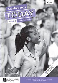 Today CAPS Creative Arts Grade 8 Teacher's Guide