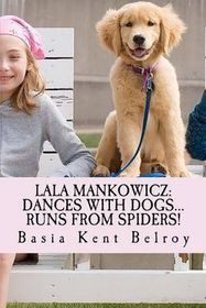 Lala Mankowicz: Dances with Dogs...