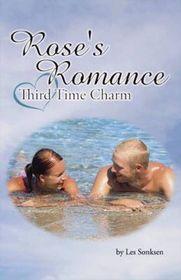 Rose's Romance - Third Time Charm