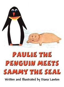 Paulie the Penguin Meets Sammy the Seal