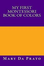 My First Montessori Book of Colors