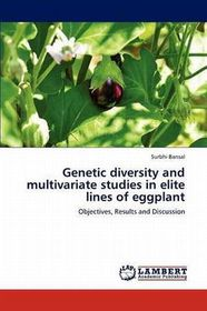 Genetic Diversity and Multivariate Studies in Elite Lines of Eggplant