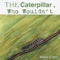 The Caterpillar Who Wouldn't