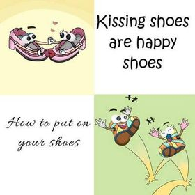 Kissing Shoes Are Happy Shoes - How to Put on Your Shoes