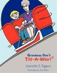 Grandmas Don't Tilt-A-Whirl(r)