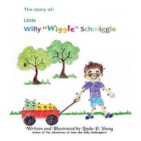 Little Willy Wiggle Schmiggle