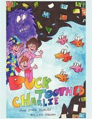 Buck Toothed Charlie and Other Stories