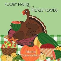 Fooey Fruits and Fickle Foods