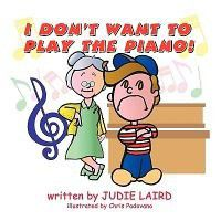 I Don't Want to Play the Piano!