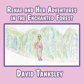 Renae and Her Adventures in the Enchanted Forest