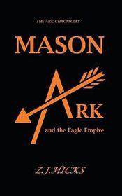 Mason Ark and the Eagle Empire