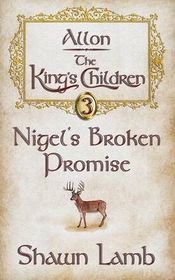 Allon - The King's Children - Nigel's Broken Promise