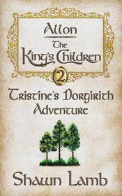 Allon - The King's Children - Tristine's Dorgirith Adventure
