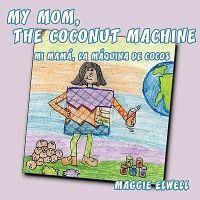 My Mom, the Coconut Machine