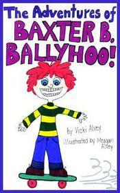 The Adventures of Baxter B. Ballyhoo!
