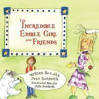 The Incredible Edible Girl and Friends