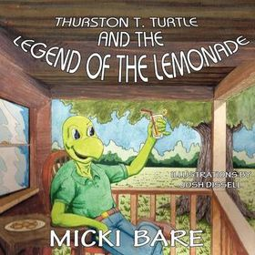 Thurston T. Turtle and the Legend of the Lemonade