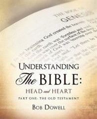 Understanding the Bible: Head and Heart: Part One