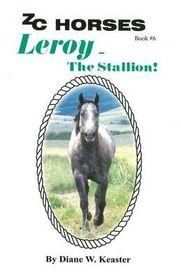 Leroy-The Stallion
