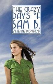The Crazy Days of Sam B.