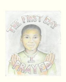 The First Day I Prayed