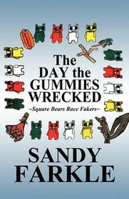 The Day the Gummies Wrecked