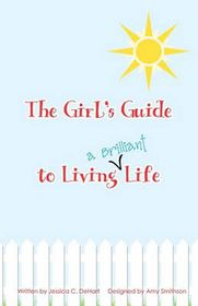 The Girl's Guide to Living a Brilliant Life!