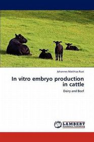In Vitro Embryo Production in Cattle