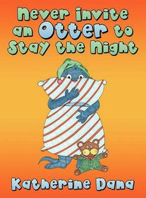 Never Invite an Otter to Stay the Night