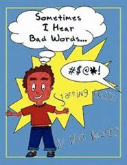 Sometimes I Hear Bad Words.