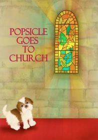 Popsicle Goes to Church