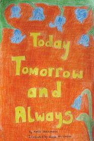Today, Tomorrow and Always