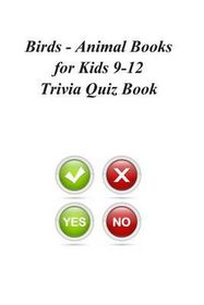 Birds - Animal Books for Kids 9-12 Trivia Quiz Book
