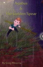 Agabus & the Golden Spear