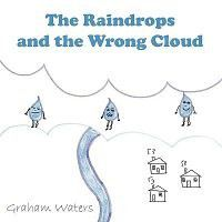 The Raindrops and the Wrong Cloud