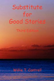 Substitute for Good Stories Third Edition