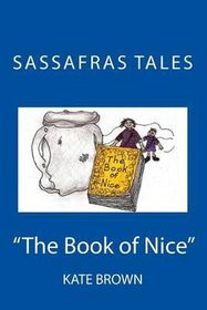 Sassafras Tales: Book II: The Book of Nice