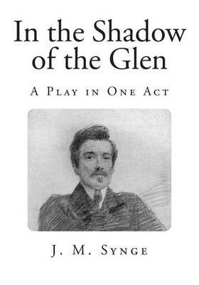in the shadow of the glen essay In the shadow of the glen by j m synge searchable etext discuss with other readers.