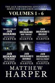 The Jack Drummond Adventure Series: (Volumes 1, 2, 3, 4, 5 & 6)