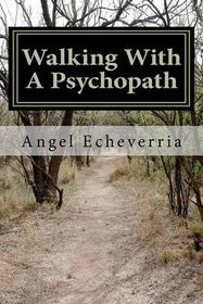 Walking with a Psychopath