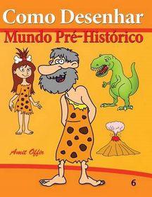 Como Desenhar: Mundo Pre-Historico