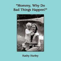 Mommy, Why Do Bad Things Happen?