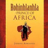 Rohinhlanhla-Prince of Africa