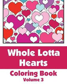 Whole Lotta Hearts Coloring Book