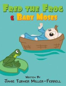 Fred the Frog & Baby Moses