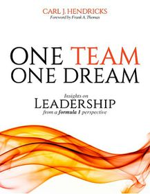 One Team One Dream: Insights On Leadership From A Formula One Perspective.