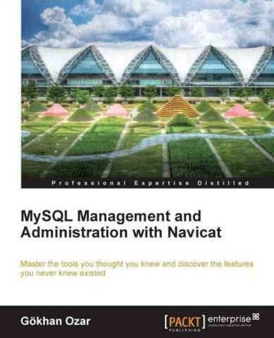 Mysql management and administration with navicat ebook buy mysql management and administration with navicat ebook loading zoom fandeluxe Gallery